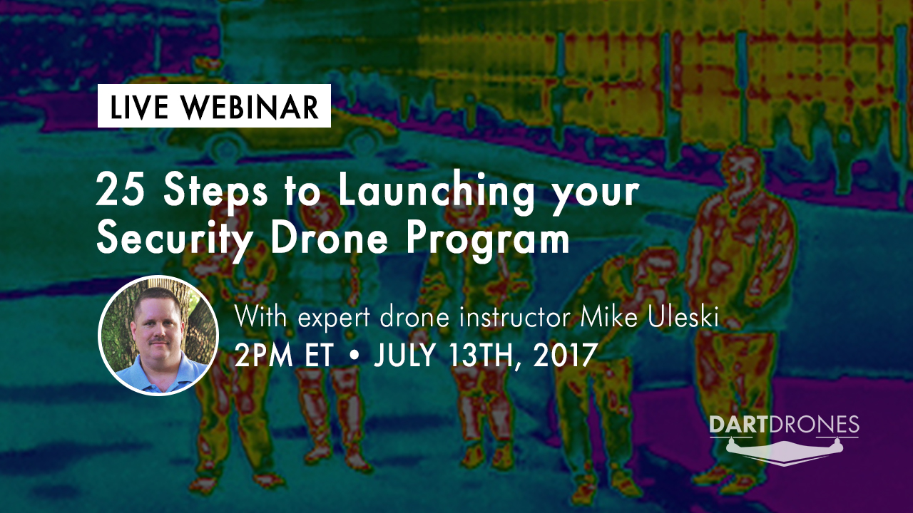 Learn how security professionals can use drones for improved surveillance and cost savings. Join DARTdrones for a special webinar to learn how to launch your security drone program.